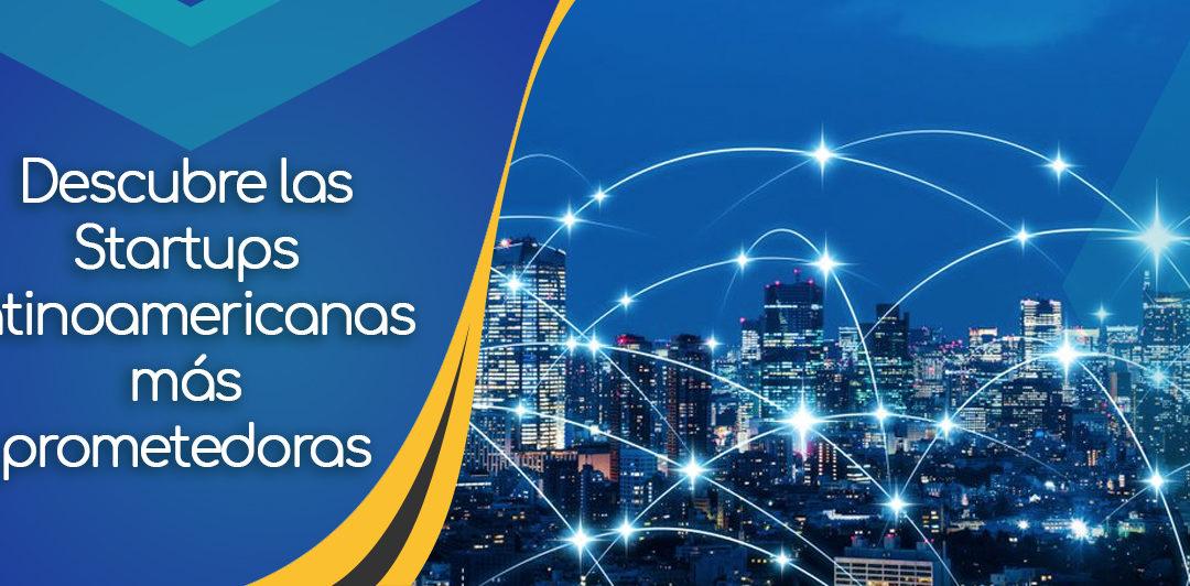 Omar Farías Luces: Descubre las Startups latinoamericanas más prometedoras