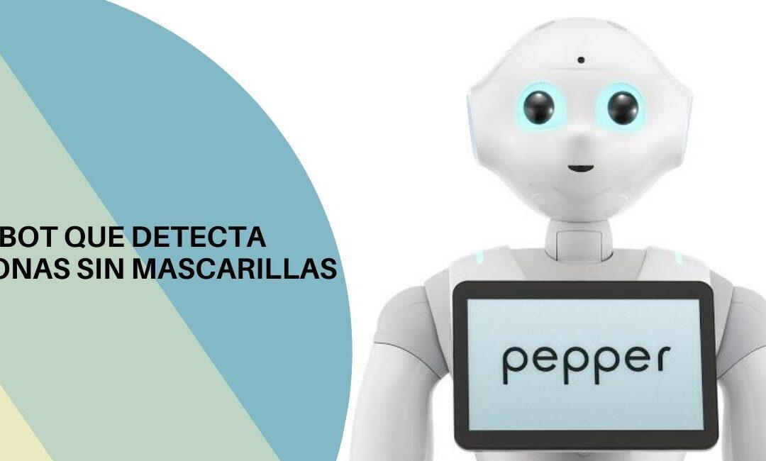 Omar Farías Luces | Peppers: El robot que detecta personas sin mascarillas